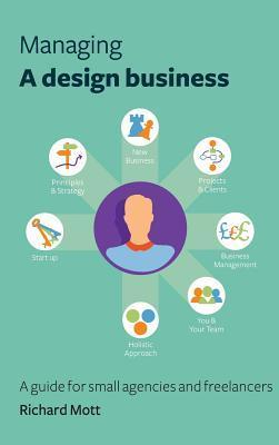 Managing a Design Business  by  Richard John Mott