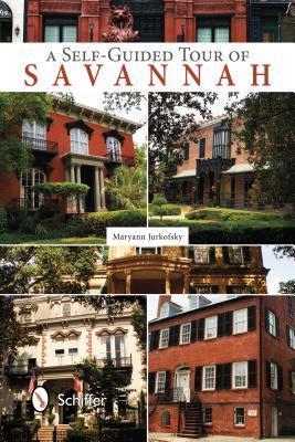 A Self-Guided Tour of Savannah Maryann Jurkofsky