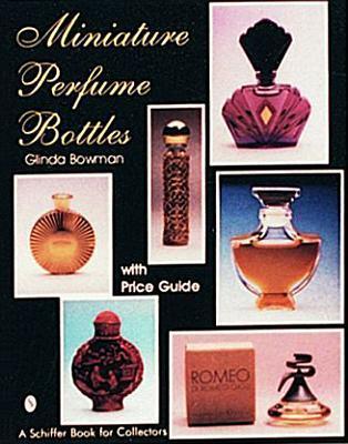 Miniature Perfume Bottles Glinda Bowman