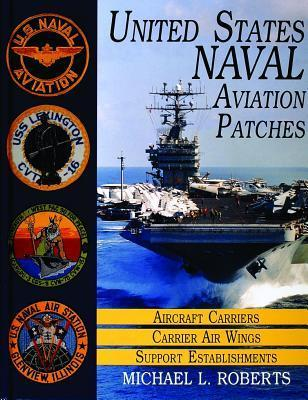 Aircraft Carriers/Carrier Air Wings/Support Establishments: Volume I: Michael L. Roberts