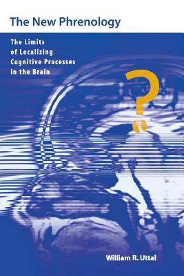 The Uttal Tetralogy of Cognitive Neuroscience  by  William R. Uttal