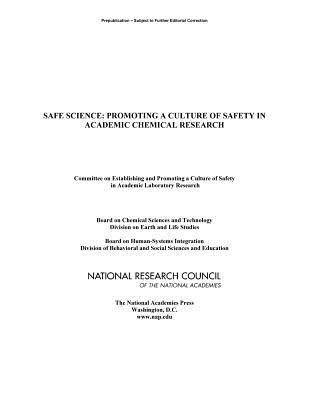 Safe Science: Promoting a Culture of Safety in Academic Chemical Research Committee on Establishing and Promoting a Culture of Safety in Academic Laboratory Research