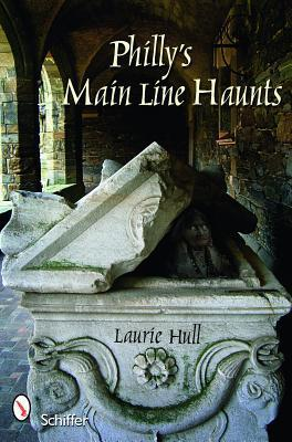 Phillys Main Line Haunts Laurie Hull