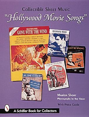 Hollywood Movie Songs: Collectible Sheet Music Marion Short
