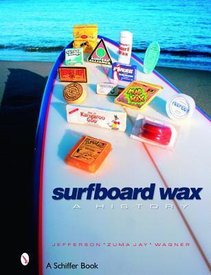 Surfboard Wax: A History Jefferson Wagner