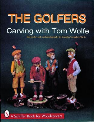 The Golfers: Carving with Tom Wolfe  by  Tom  Wolfe