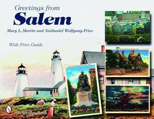 Greetings from Salem, Massachusetts  by  Mary Martin