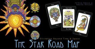 The Star Road Map: Divination Beyond Time and Space  by  Patricia Padilla