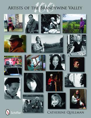 100 Artists of the Brandywine Valley  by  Catherine Quillman