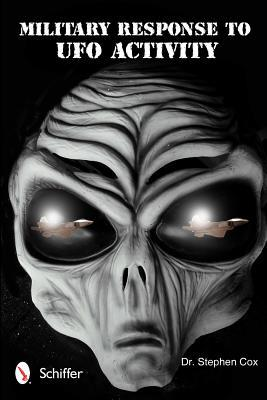 Military Response to UFO Activity  by  Stephen Cox