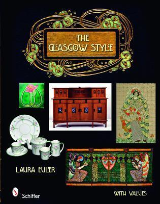 The Glasgow Style  by  Laura Euler