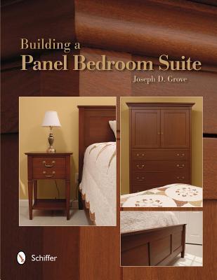 Building a Panel Bedroom Suite Joseph D Grove