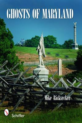 Ghosts of Maryland Mike Ricksecker