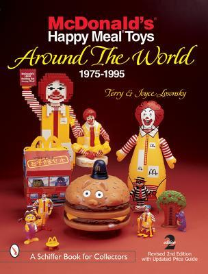 McDonalds Happy Meal Toys Around the World: 1975-1995  by  Terry Losonsky