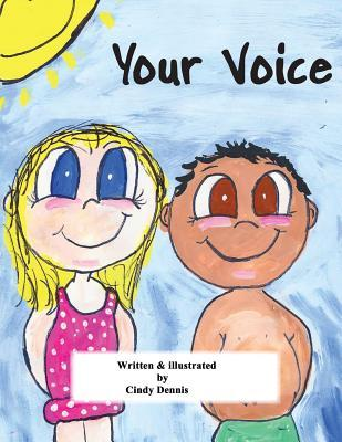 Your Voice  by  Cindy Dennis