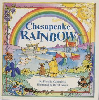 Chesapeake Rainbow  by  Priscilla Cummings