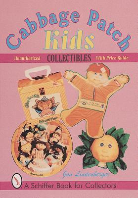 Cabbage Patch Kids*r Collectibles  by  Jan Lindenberger