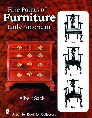 Fine Points of Furniture: Early American  by  Albert Sack