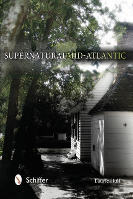 Supernatural Mid-Atlantic  by  Laurie Hull