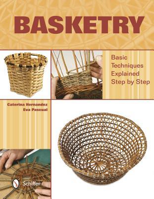 Basketry: Basic Techniques Explained Step  by  Step by Caterina Hernandez