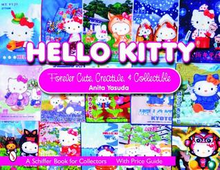 Hello Kitty: Cute, Creative & Collectible Anita Yasuda