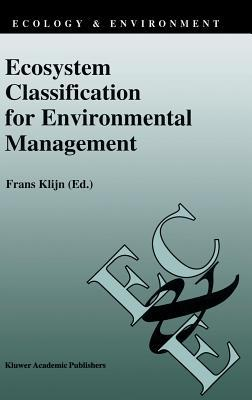 Ecosystem Classification for Environmental Management  by  Frans Klijn