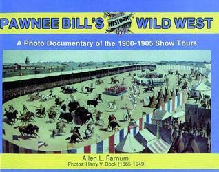 Pawnee Bills Historic Wild Wes  by  Allen L. Farnum