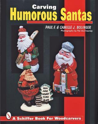 Carving Humorous Santas Paul F. Bolinger