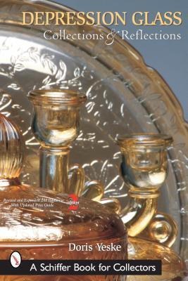 Depression Glass, Collections and Reflections: A Guide with Values Doris Yeske