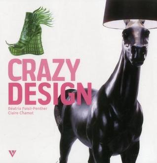 Crazy Design  by  Beatrix Foisil-Penther