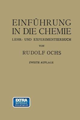 Einfuhrung in Die Chemie: Ein Lehr-U. Experimentierbuch  by  Rudolf Ochs