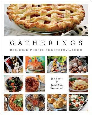 Gatherings: Bringing People Together with Food  by  Jan Scott