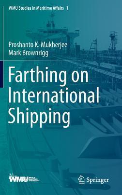 Farthing on International Shipping  by  Proshanto K Mukherjee