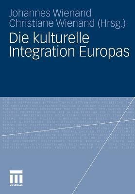 Die Kulturelle Integration Europas  by  Johannes Wienand