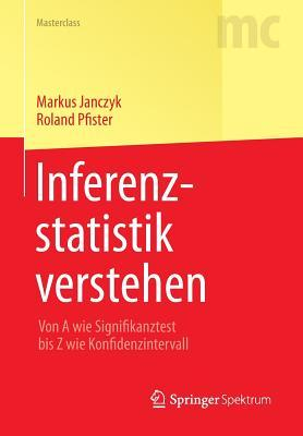 Inferenzstatistik Verstehen: Von a Wie Signifikanztest Bis Z Wie Konfidenzintervall Markus Janczyk