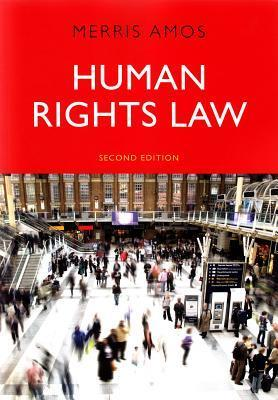Human Rights Law:  by  Merris Amos