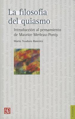 La Filosof-A del Quiasmo.: Introduccin Al Pensamiento de Maurice Merleau-Ponty Ramirez Mario Teodoro