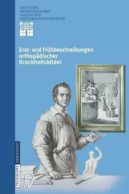 Erst- und Frühbeschreibungen orthopädischer Krankheitsbilder (Deutsches Orthopädisches Geschichts- und Forschungsmuseum  by  Ludwig Zichner