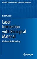 Laser Interaction with Biological Material: Mathematical Modeling  by  Kirill Kulikov