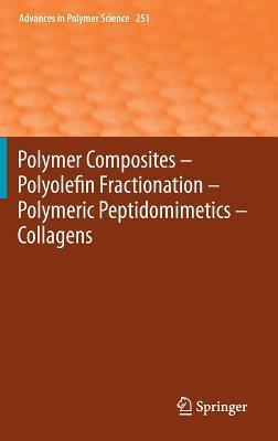 Polymer Composites Polyolefin Fractionation Polymeric Peptidomimetics Collagens  by  Akihiro Abe
