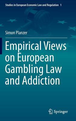 Empirical Views on European Gambling Law and Addiction  by  Simon Planzer