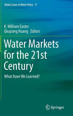 Water Markets for the 21st Century: What Have We Learned?  by  K. William Easter