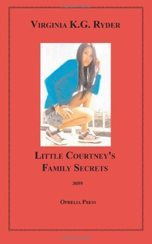 Little Courtneys Family Secrets Virginia K.G. Ryder