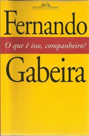 O Que é Isso, Companheiro? Fernando Gabeira