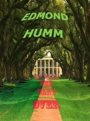 Before the Wars Over Edmond Humm