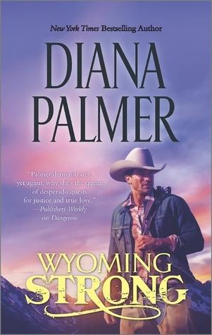Wyoming Strong (Wyoming Men, #4) Diana Palmer