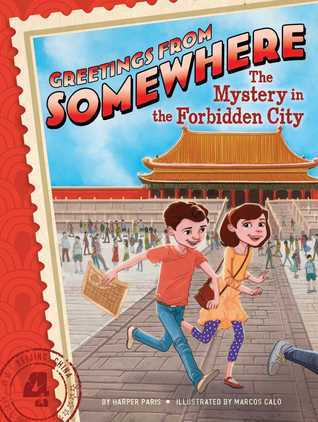 The Mystery in the Forbidden City  by  Harper Paris