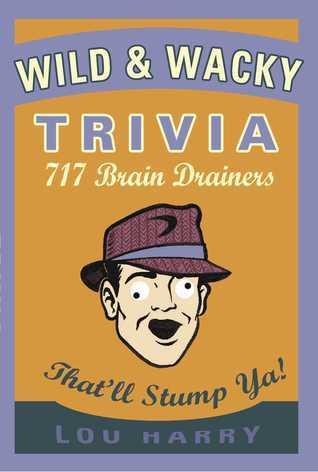 Wild N Wacky Trivia Lou Harry