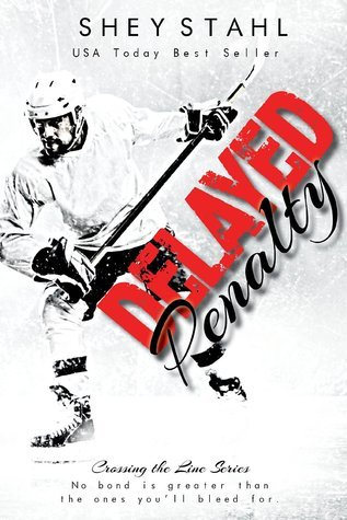 Delayed Penalty (Crossing the Line, #1)  by  Shey Stahl