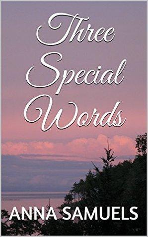 Three Special Words Anna Samuels